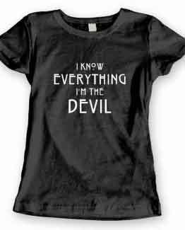 T-Shirt I Know Everything I'm The Devil