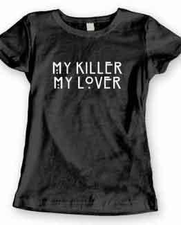 T-Shirt My Killer My Lover