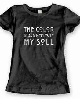T-Shirt The Color Black Reflects My Soul