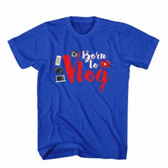 T-Shirt Born to Vlog, Youtuber T-Shirt men women youtuber influencer tee. Printed and delivered from USA or UK.