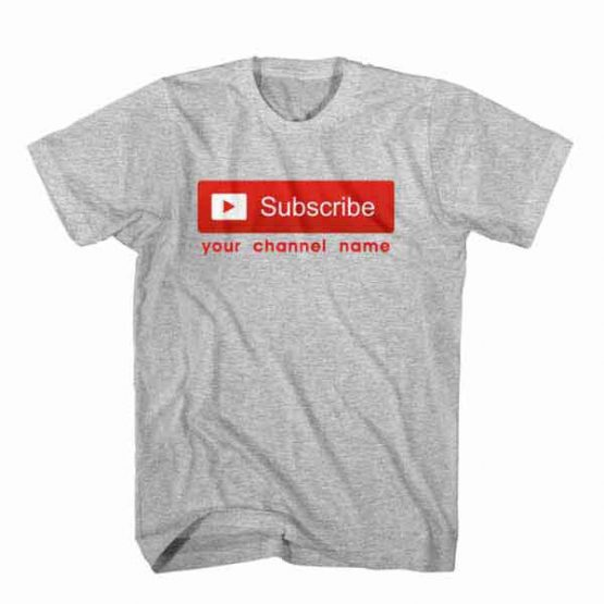 T-Shirt Custom Subscribe Your Youtube Channel