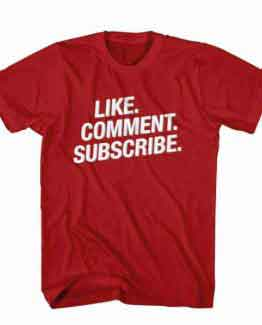 T-Shirt Like Comment Subscribe, Youtuber T-Shirt