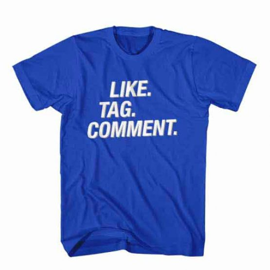 T-Shirt Like Tag Comment, Youtuber T-Shirt men women youtuber influencer tee. Printed and delivered from USA or UK.