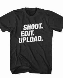 T-Shirt Shoot Edit Upload, Youtuber T-Shirt men women youtuber influencer tee. Printed and delivered from USA or UK.