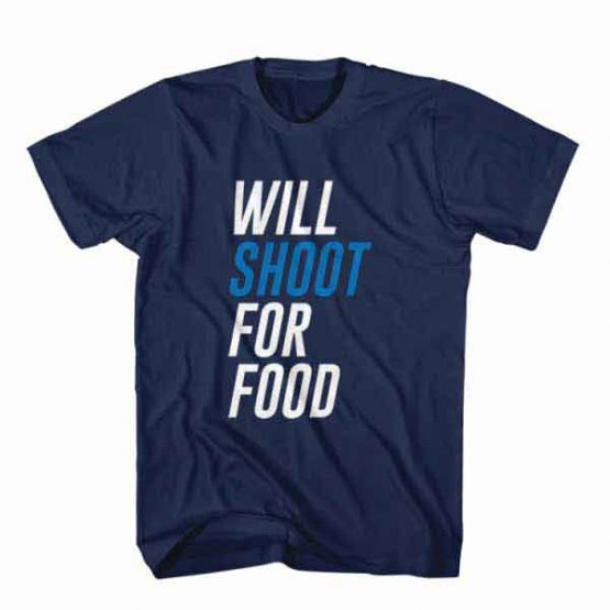 T-Shirt Will Shoot For Food, Youtuber T-Shirt men women youtuber influencer tee. Printed and delivered from USA or UK.