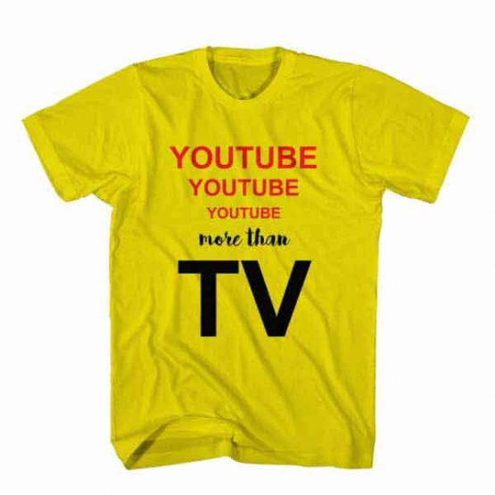 T-Shirt Youtube More Than TV, Youtuber T-Shirt men women youtuber influencer tee. Printed and delivered from USA or UK.