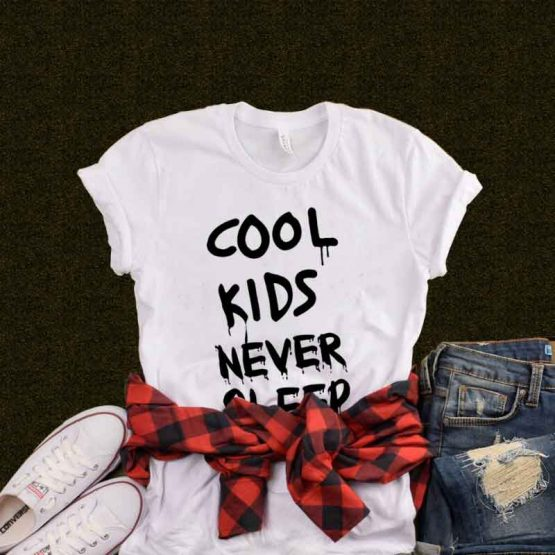 T-Shirt Cool Kids Never Sleep men women round neck tee. Printed and delivered from USA or UK.