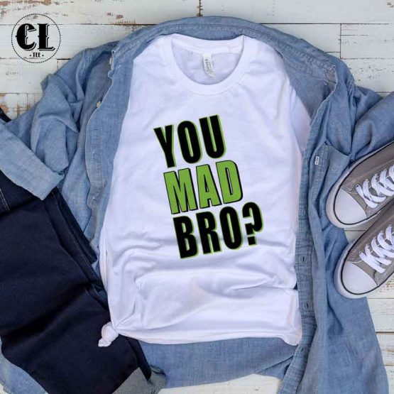 T-Shirt You Mad Bro? men women round neck tee. Printed and delivered from USA or UK.