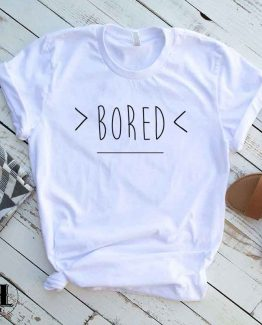 T-Shirt Bored men women round neck tee. Printed and delivered from USA or UK.