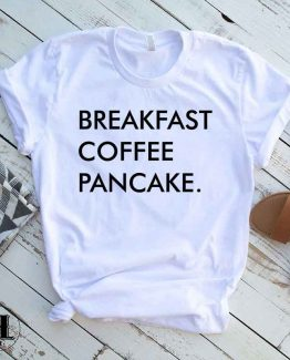 T-Shirt Breakfast Coffee Pancake men women round neck tee. Printed and delivered from USA or UK.