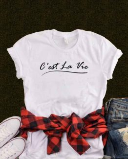 T-Shirt C'est La Vie men women round neck tee. Printed and delivered from USA or UK.