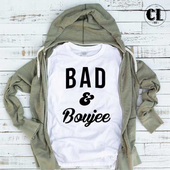 T-Shirt Bad Boujee men women round neck tee. Printed and delivered from USA or UK.