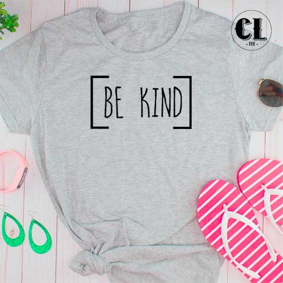 T-Shirt Be Kind men women round neck tee. Printed and delivered from USA or UK.