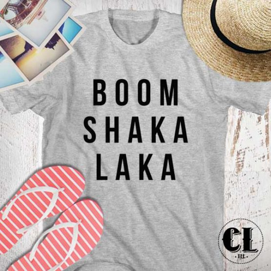 T-Shirt Boom Shaka Laka men women round neck tee. Printed and delivered from USA or UK.
