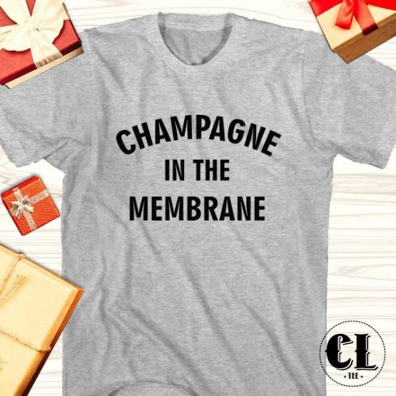 T-Shirt Champagne In The Membrane men women round neck tee. Printed and delivered from USA or UK.