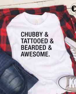 T-Shirt Chubby Tattooed men women round neck tee. Printed and delivered from USA or UK.