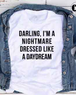 T-Shirt Darling Im Nightmare men women round neck tee. Printed and delivered from USA or UK.