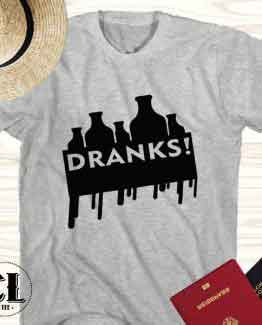 T-Shirt Dranks men women round neck tee. Printed and delivered from USA or UK.
