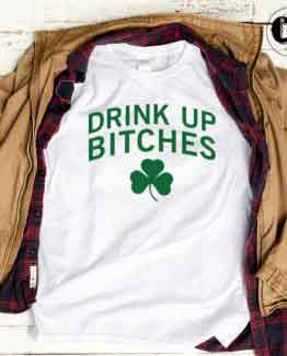 T-Shirt Drink Up Bitches men women round neck tee. Printed and delivered from USA or UK.