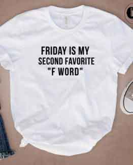 T-Shirt Friday Is My Fav F Word men women round neck tee. Printed and delivered from USA or UK.