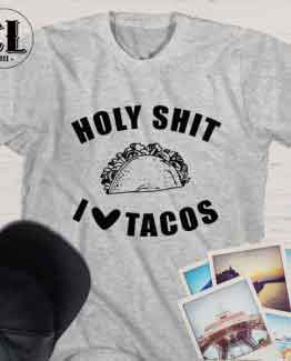 T-Shirt Holy Shit I Love Taco men women round neck tee. Printed and delivered from USA or UK.