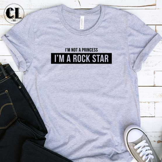 T-Shirt I'm Not A Princess I'm Rockstar men women round neck tee. Printed and delivered from USA or UK.