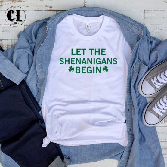 T-Shirt Let The Shenanigans Begin men women round neck tee. Printed and delivered from USA or UK.