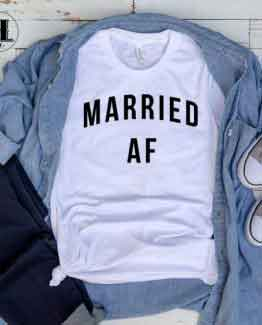 T-Shirt Married AF men women round neck tee. Printed and delivered from USA or UK.