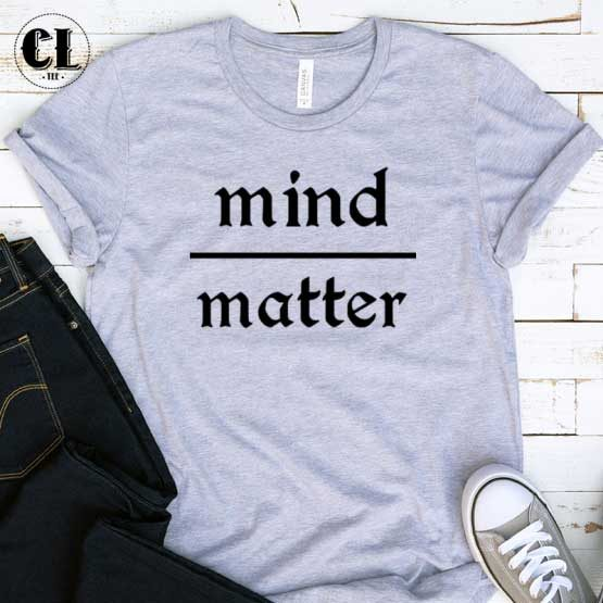 T-Shirt Mind Matter men women round neck tee. Printed and delivered from USA or UK.