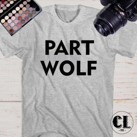 T-Shirt Part Wolf men women round neck tee. Printed and delivered from USA or UK.