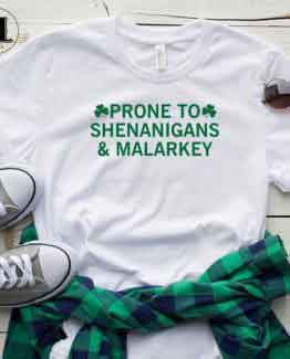 T-Shirt Prone To Shenanigans And Malarkey men women round neck tee. Printed and delivered from USA or UK.