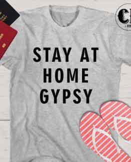 T-Shirt Stay At Home Gypsy