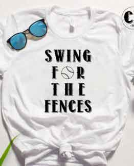 T-Shirt Swing For The Fences men women round neck tee. Printed and delivered from USA or UK.