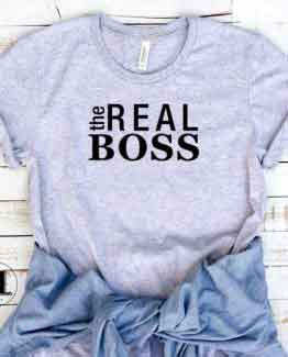 T-Shirt The Real Boss men women round neck tee. Printed and delivered from USA or UK.