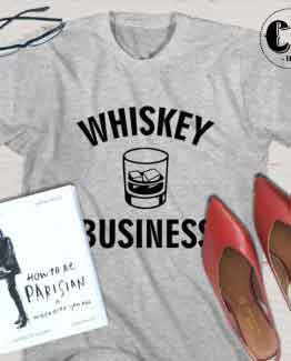 T-Shirt Whiskey Business men women round neck tee. Printed and delivered from USA or UK.