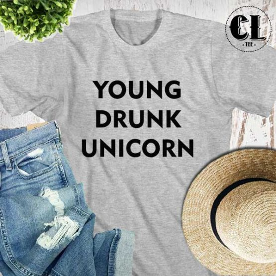 T-Shirt Young Drunk Unicorn men women round neck tee. Printed and delivered from USA or UK.