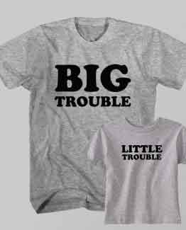 Father and Son T-Shirt Big Troubles Little Troubles by Clotee.com Father and Son Matching Tee Shirt Set