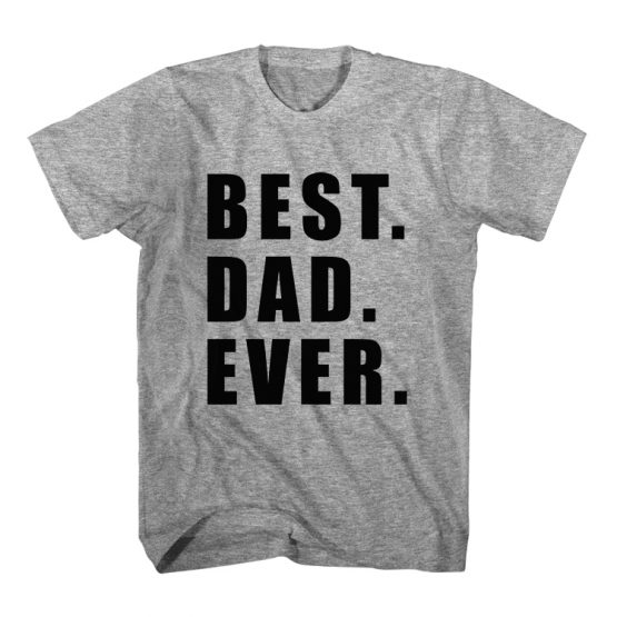Father and Son T-Shirt Best Dad Ever Best Kid Ever by Clotee.com Father and Son Matching Tee Shirt Set