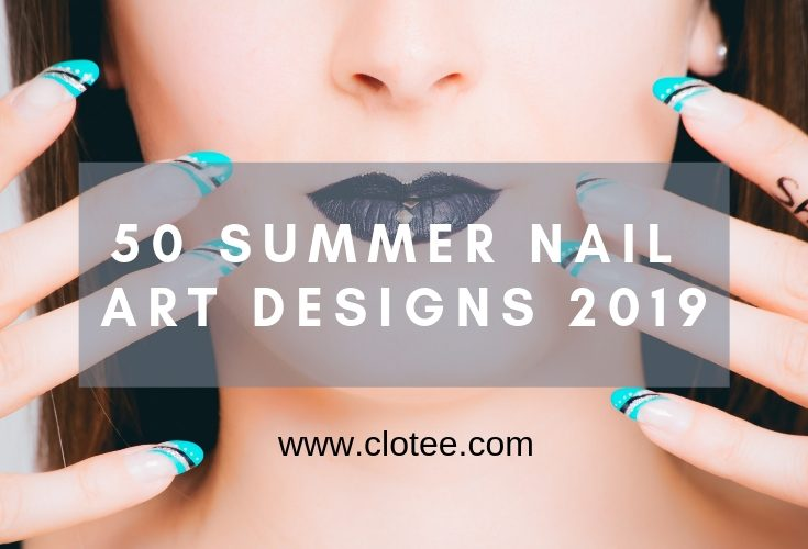 50 Summer Nail Art Design Ideas 2019