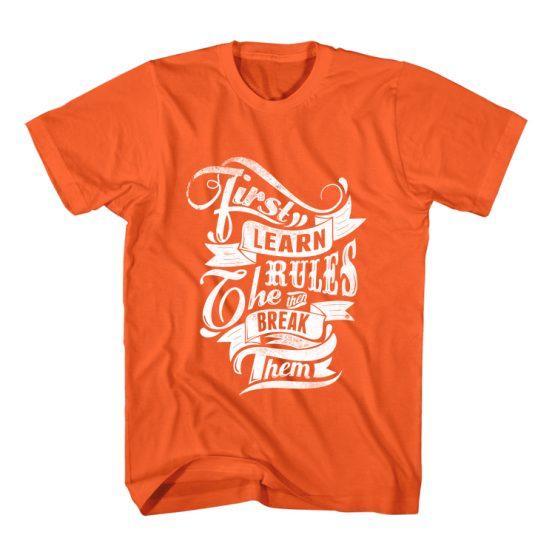 T-Shirt Learn Rules & Break Them Typography