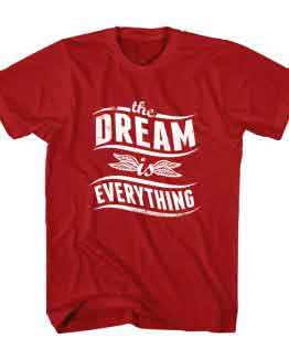 T-Shirt The Dream is Everything Typography by Clotee.com Typography, Lettering, Calligraphy Men Women Crew Neck Tee