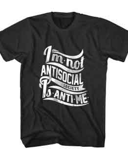 T-Shirt I'm Not Antisocial Typography