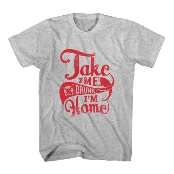 T-Shirt Take Me Home Typography