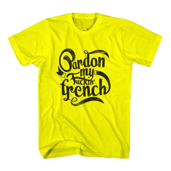 T-Shirt Pardon My French Typography by Clotee.com Typography, Lettering, Calligraphy Men Women Crew Neck Tee