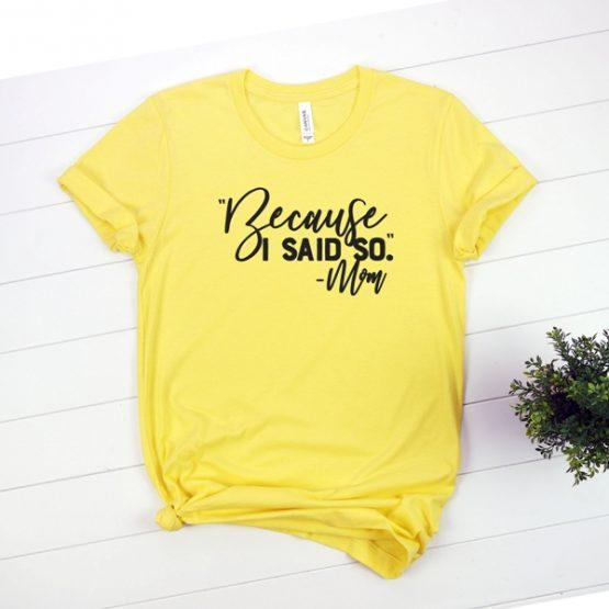 T-Shirt Because I Said So Mom Life by Clotee.com New Mom, Boy Mom, Cool Mom