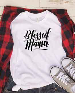 T-Shirt Blessed Mama Mom Life by Clotee.com New Mom, Boy Mom, Cool Mom