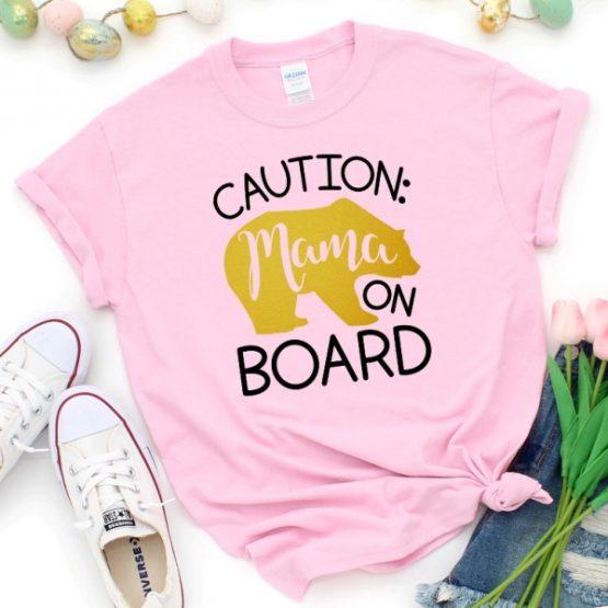 T-Shirt Mama Bear On Board by Clotee.com Mom Life, Funny Mom, Best Mom