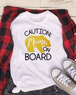 T-Shirt Mama Bear On Board by Clotee.com Mom Life, Funny Mom, Best Mom