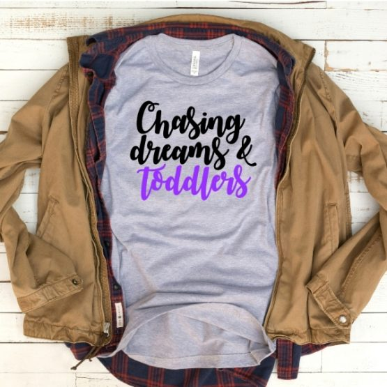 T-Shirt Mom Life Chasing My Dream & Toddler Grey