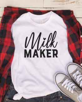 T-Shirt Milk Maker Mom Life by Clotee.com New Mom, Boy Mom, Cool Mom